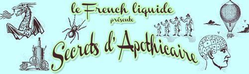 Secrets d'Apothicaire par le French Liquide