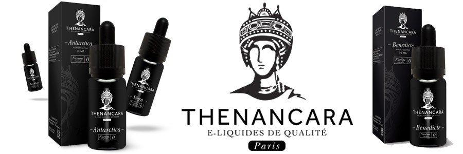 Thenancara E-liquide de qualité